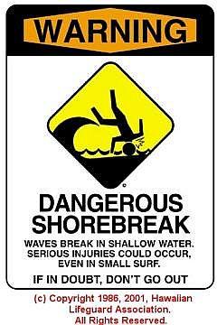 DANGEROUS SHOREBREAK - © 1986, 2001, Hawaiian Lifeguard Association. All Rights Reserved.